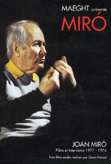 Joan Miró. Films and interviews 1971-1974
